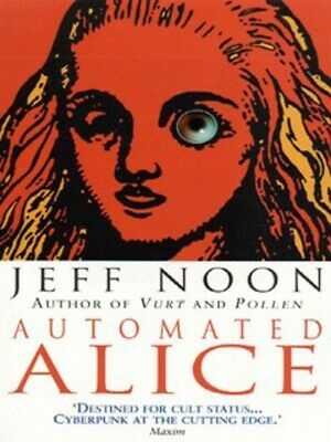 £3.19 • Buy Automated Alice By Jeff Noon (Paperback) Highly Rated EBay Seller Great Prices