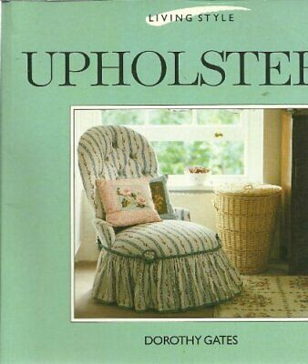 £5.69 • Buy Upholstery (Living Style Series) By Gates, Dorothy Paperback Book The Fast Free