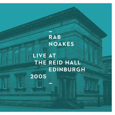 Rab Noakes : Live At Reid Hall CD***NEW*** Highly Rated EBay Seller Great Prices • 8.79£