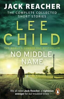 Jack Reacher: No Middle Name: The Complete Collected Short Stories By Lee Child • 3.41£