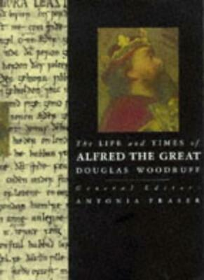 £2.89 • Buy The Life And Times Of Alfred The Great (Kings & Queens),Douglas Woodruff