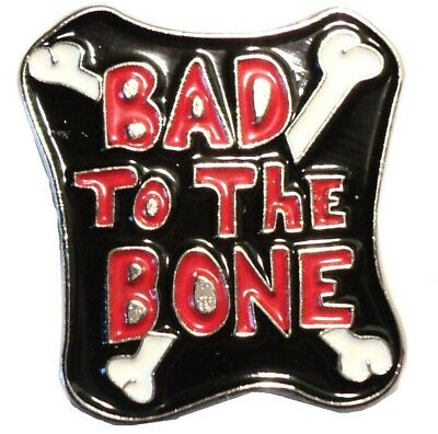Bad To The Bone Enamel Biker Motorcycle Bike Motorbike Metal Rocker Badge  • 2.69£