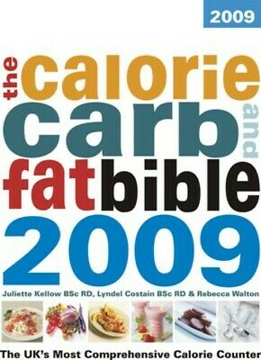 £2.86 • Buy The Calorie, Carb And Fat Bible 2009: The UK's Most Comprehensive Calorie