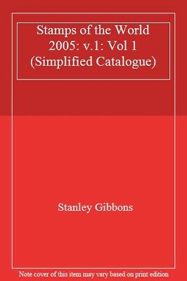 £21.32 • Buy Stamps Of The World 2005: V.1: Vol 1 (Simplified Catalogue),Stanley Gibbons