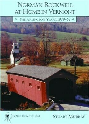 $ CDN15.91 • Buy Norman Rockwell At Home In Vermont: The Arlington Years 1939-1953 (Paperback Or