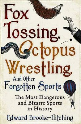 Fox Tossing, Octopus Wrestling And Other Forgotten Sports,Edwa ,.9781471148996 • 2.88£