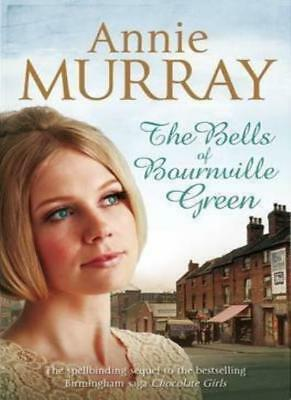 The Bells Of Bournville Green,Annie Murray- 9780330513494 • 2.47£