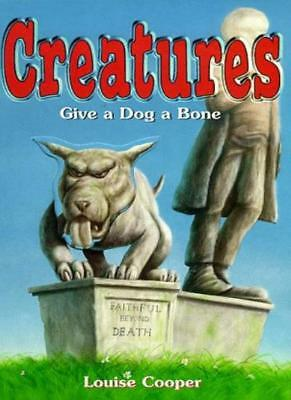 £1.90 • Buy Give A Dog A Bone (Creatures),Louise Cooper