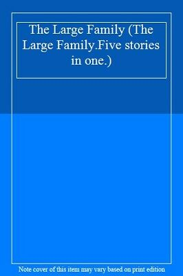 £3.24 • Buy The Large Family (The Large Family.Five Stories In One.),