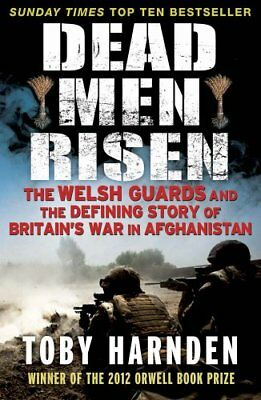 £3.10 • Buy Dead Men Risen: The Welsh Guards And The Defining Story Of Britain's War In Af,