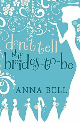£3.22 • Buy Don't Tell The Brides-to-Be: (3) (Don't Tell The Groom),Anna Bell