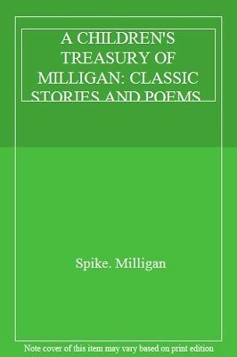 £3.22 • Buy A CHILDREN'S TREASURY OF MILLIGAN: CLASSIC STORIES AND POEMS.,Spike. Milligan