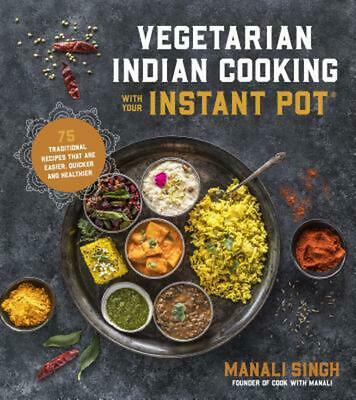 $19.61 • Buy Vegetarian Indian Cooking With Your Instant Pot: 75 Traditional Recipes That Are