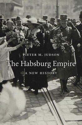 The Habsburg Empire: A New History-Pieter M. Judson • 18.79£