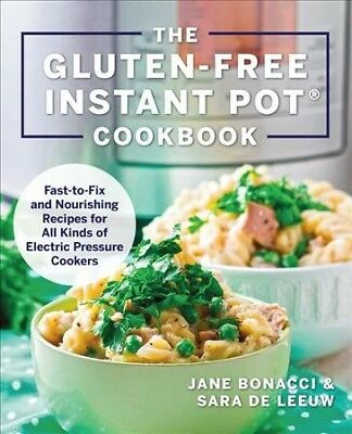 $16.63 • Buy Gluten-free Instant Pot Cookbook : Fast-to-Fix And Nourishing Recipes For All...