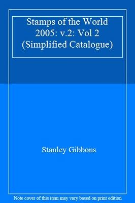 £5.49 • Buy Stamps Of The World 2005: V.2: Vol 2 (Simplified Catalogue),Stanley Gibbons