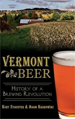£20.68 • Buy Vermont Beer: History Of A Brewing Revolution (Hardback Or Cased Book)