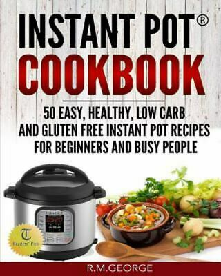 $13.04 • Buy Instant Pot Cookbook : 50 Easy, Healthy, Low-carb & Gluten-free Instant Pot R...