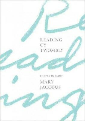 £26.27 • Buy Reading Cy Twombly : Poetry In Paint, Hardcover By Jacobus, Mary, Like New Us...