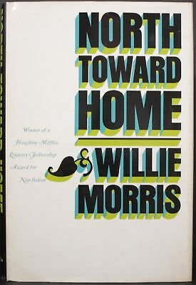 $90 • Buy Willie Morris / NORTH TOWARD HOME First Edition 1967