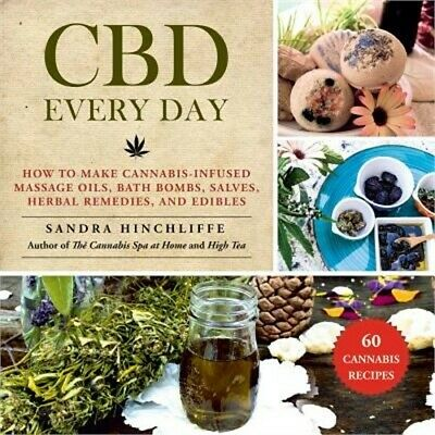 £11.47 • Buy CBD Every Day: How To Make Cannabis-Infused Massage Oils, Bath Bombs, Salves, He