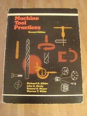 $12.99 • Buy Machine Tool Practices By John E. Neely And Kibbe**2nd Edition (1982