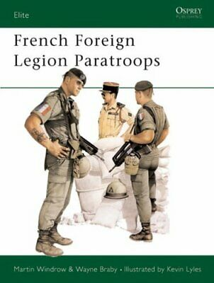 £10.33 • Buy French Foreign Legion Paratroops (Elite) By Windrow, Martin Paperback Book The