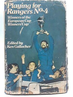 £16.55 • Buy Playing For Rangers No. 4 (Ken Gallacher - 1972) (ID:44667)