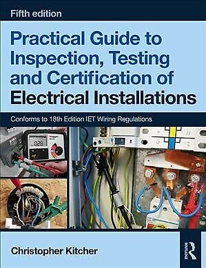 Practical Guide To Inspection, Testing And Certification Of Electrical Instal... • 28.40£