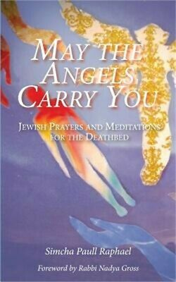 £8.72 • Buy May The Angels Carry You: Jewish Prayers And Meditations For The Deathbed (Paper