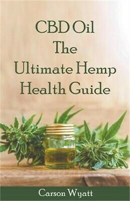 CBD Oil: The Ultimate Hemp Health Guide (Paperback Or Softback) • 9.44£