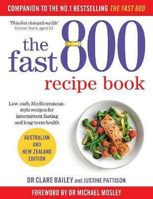 $28.71 • Buy The Fast 800 Recipe Book: Australian And New Zealand Edition By Justine Pattison