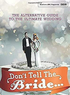 Dont Tell The Bride, Renegade Pictures (UK) Ltd, Used; Good Book • 2.96£