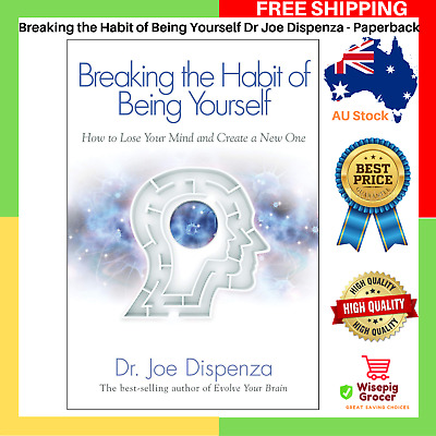 AU19.89 • Buy BRAND NEW Breaking The Habit Of Being Yourself By Dr Joe Dispenza Paperback Book