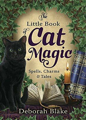 The Little Book Of Cat Magic: Spells, Charms And Tales By Deborah Blake • 11.50£
