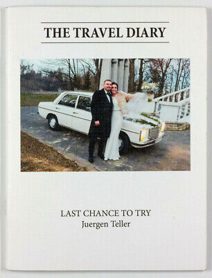 JUERGEN TELLER Last Chance To Try THE TRAVEL DIARY Book 2016 Spring Summer RARE • 149.99£