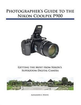 Photographer's Guide To The Nikon Coolpix P900, Brand New, Free P&P In The UK • 19.29£
