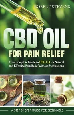 £17.71 • Buy CBD Oil For Pain Relief: Your Complete Guide To CBD Oil For Natural And Effec…