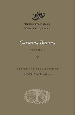 1: Carmina Burana, Volume I (Dumbarton Oaks Medieval Library) By Traill New+= • 31.63£