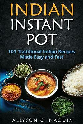 $18.95 • Buy Indian Instant Pot: 101 Traditional Indian Recipes Made Easy And Fast By Allyson