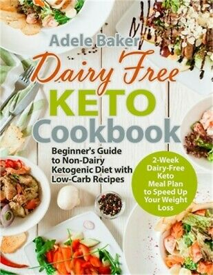 $13.06 • Buy Dairy Free Keto Cookbook: Beginner's Guide To Non-Dairy Ketogenic Diet With Low-