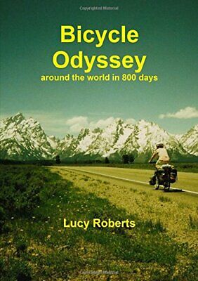 $18.39 • Buy Bicycle Odyssey - Around The World In 800 Days By Roberts, Lucy Book The Fast