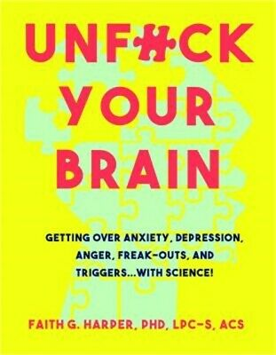 $12.50 • Buy Unfuck Your Brain: Using Science To Get Over Anxiety, Depression, Anger, Freak-O
