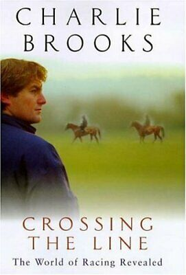 AU9.75 • Buy Crossing The Line: The World Of Racing Revealed, Brooks, Charlie, Used; Very Goo