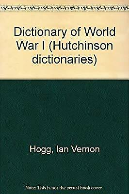 AU7.98 • Buy Dictionary Of World War I (Hutchinson Dictionaries), Hogg, Ian Vernon, Used; Goo