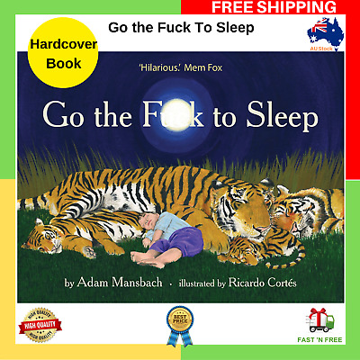 AU20.97 • Buy Go The Fuck To Sleep HARDCOVER BOOK By Adam Mansbach BRAND NEW FREE SHIPPING AU