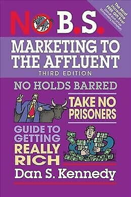 No B.S. Marketing To The Affluent, Paperback By Kennedy, Dan S.; Simpson, Cra... • 12.08£