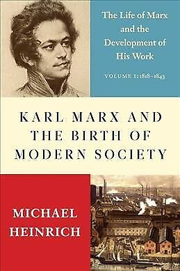Karl Marx And The Birth Of Modern Society : The Life Of Marx And The Developm... • 19.45£