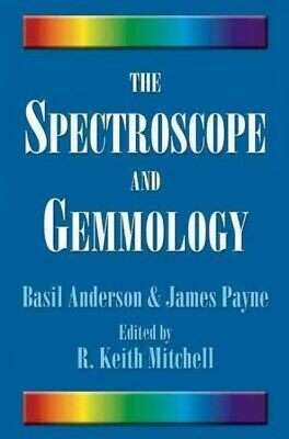 £33.97 • Buy Spectroscope And Gemmology, Paperback By Anderson, Basil; Payne, James; Mitch...