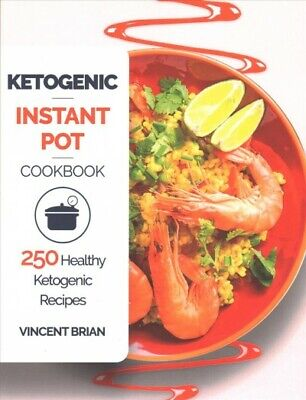 $13.10 • Buy Ketogenic Instant Pot Cookbook : 250 Healthy Ketogenic Recipes, Paperback By ...